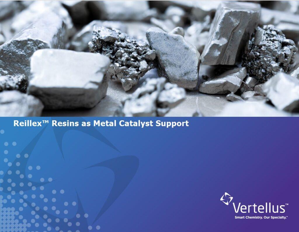 Reillex™ Resins as Metal Catalyst Support